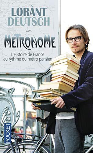 Metronome: L'histoire de france au rythme du métro parisien