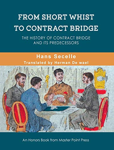 From Short Whist to Contract Bridge: The history of contract bridge and its predecessors