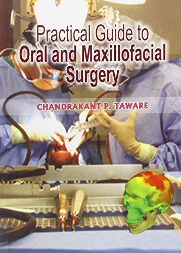 Practical Guide To Oral and Maxillofacial Surgery