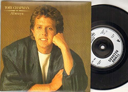 TOBY CHAPMAN - ALWAYS - 7 inch vinyl / 45