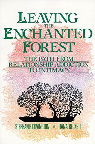 Leaving the Enchanted Forest: The Path from Relationship Addiction to Intimacy