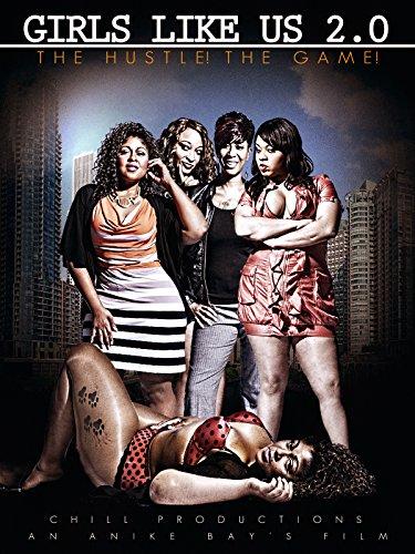 Girls Like Us 2.0! The Hustle! The Game!