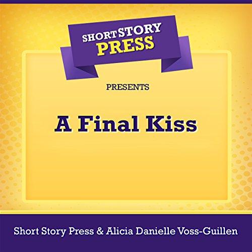 Short Story Press Presents A Final Kiss audiobook cover art