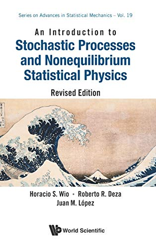 Introduction to Stochastic Processes and Nonequilibrium Statistical Physics, an (Revised Edition) (Series on Advances in