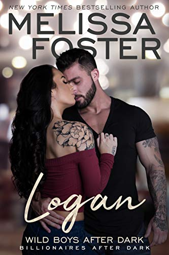 Wild Boys After Dark: Logan (Wild Billionaires After Dark Book 1) by [Melissa Foster]