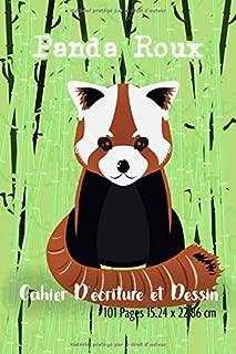 Cahier d'écriture et dessin: Un cahier à pages vierges pour écrire et dessiner, thème panda roux pour fans et amateurs. (French Edition)
