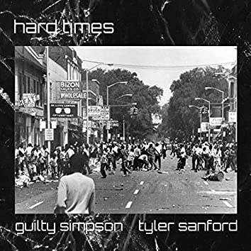 Hard Times (feat. Guilty Simpson)