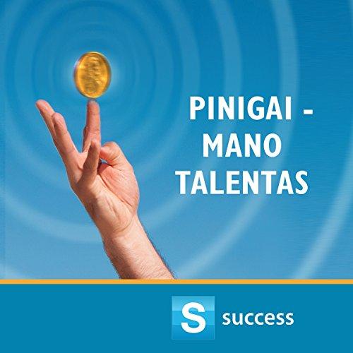 Pinigai - mano talentas audiobook cover art