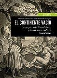 El continente vacío: La conquista del Nuevo Mundo y la conciencia moderna (Historia)