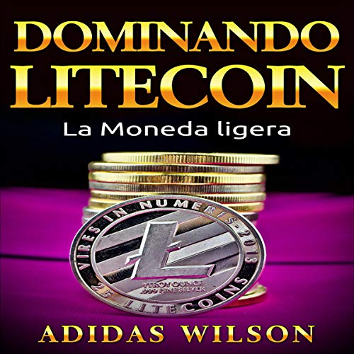 Dominando Litecon. La Moneda ligera. [Dominating Litecon. The Light Currency.]  By  cover art