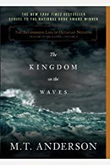 The Astonishing Life of Octavian Nothing, Traitor to the Nation, Volume II: The Kingdom on the Waves Kindle Edition