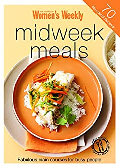 Midweek Meals by [The Australian Women's Weekly]