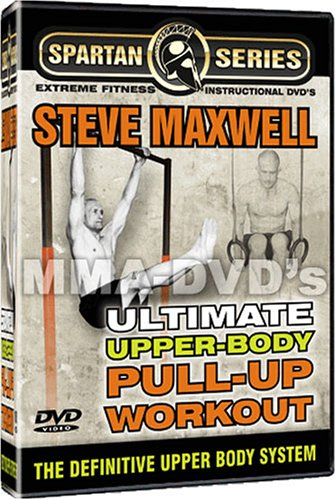 Steve Maxwell - Ultimate Upper Body Pull Up Workout Instructional DVD Series