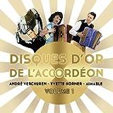 Disques d'or de l'Accordéon-Volume 1-André Verchuren, Yvette Horner et Aimable