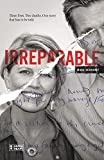 Irreparable: Three Lives. Two De...
