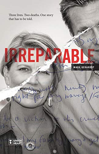 Compare Textbook Prices for Irreparable: Three Lives. Two Deaths. One Story that Has to be Told  ISBN 9780578665627 by Gerardot, Mark,Harper PhD, Dr. Janice,Schwind, Janet,Daberko, Brad
