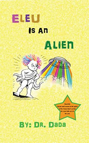 Eleu Is An Alien (What's An Eleu? Book 2) (English Edition)