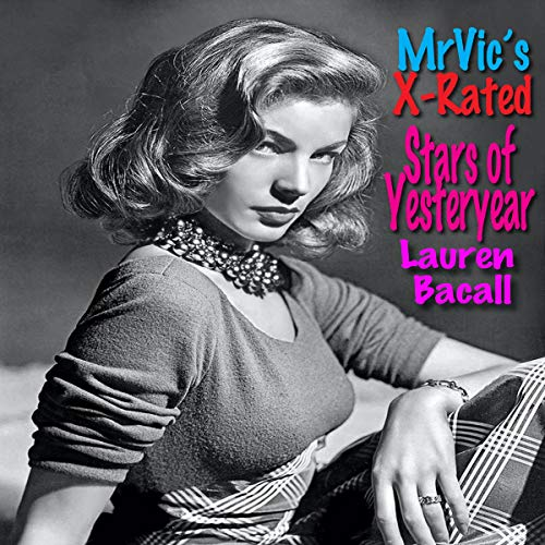 Mr. Vic's X-Rated Stars of Yesteryear: Lauren Bacall cover art