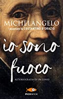 Michelangelo. Io sono fuoco