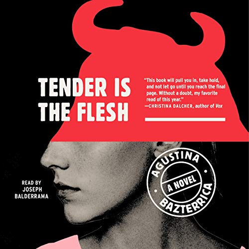 Tender Is the Flesh Audiobook By Agustina Bazterrica cover art