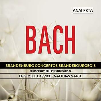 Bach: Brandenburg Concertos - Shostakovich: Preludes Op. 87