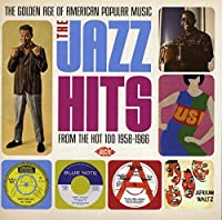 The Golden Age Of American Popular Music : The Jazz Hits From The Hot 1958-1966