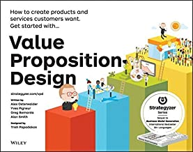 Value Proposition Design: How to Create Products and Services Customers Want (Strategyzer) by Alexander Osterwalder Yves Pigneur Gregory Bernarda Alan Smith(2014-10-20)