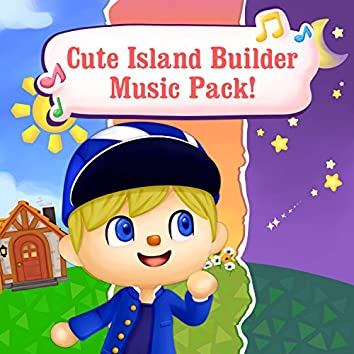 Cute Island Builder Music Pack!