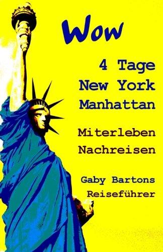 Wow 4 Tage New York Manhattan: Miterleben - Nachreisen