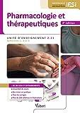 Pharmacologie et thérapeutiques - IFSI UE 2.11 (Semestres 1, 3 et 5) - L'essentiel du cours - Des mises en pratique - Tous les corrigés - Plus de 100 schémas et illustrations