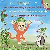 Bilingue Allemand - Français | Apprendre l'allemand en Lisant Livre d'histoire pour les Enfants: Das Märchen vom kleinen Affen: Histoires d'un adorable petit Singe