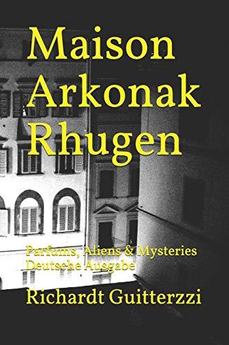 Maison Arkonak Rhugen: Parfums, Aliens & Mysteries Deutsche Ausgabe