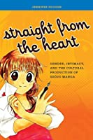 Straight from the Heart: Gender, Intimacy, and Cultural Protection of Shojo Manga
