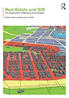Real Estate and GIS: The Application of Mapping Technologies