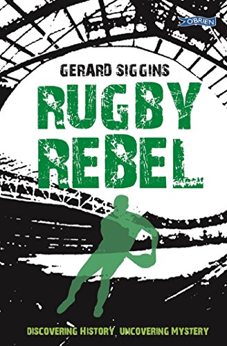 Rugby Rebel: Discovering History - Uncovering Mystery (Rugby Spirit Book 3) (English Edition)