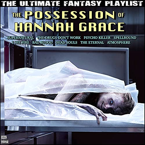 The Possession Of Hannah Grace The Ultimate Fantasy Playlist