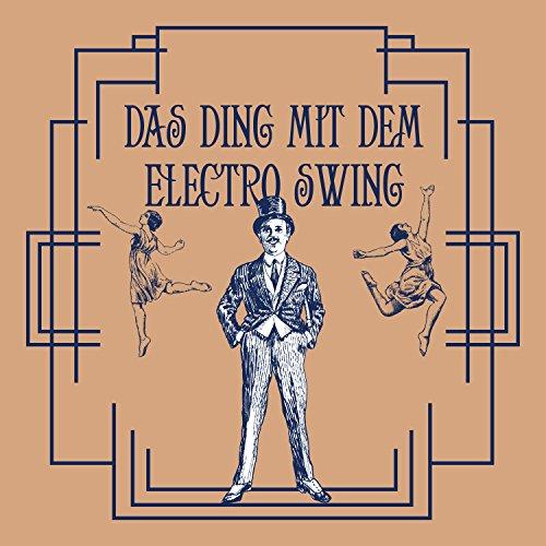 Das Ding Mit Dem Electro Swing