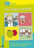 Im Supermarkt – differenzierte Arbeitsblätter für Deutsch-Anfänger (DaZ Praxis)