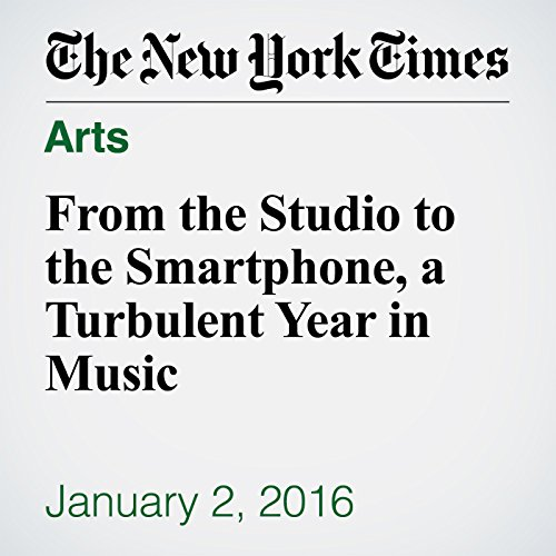 From the Studio to the Smartphone, a Turbulent Year in Music audiobook cover art