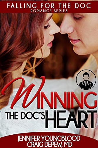 Winning the Doc's Heart (Falling for the Doc Book 4) by [Jennifer Youngblood, Craig Depew MD]