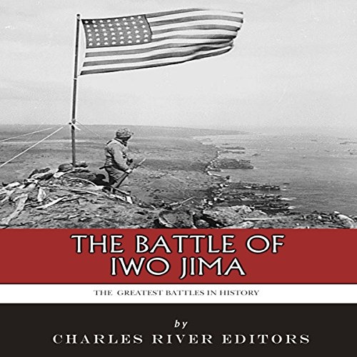 The Greatest Battles in History: The Battle of Iwo Jima audiobook cover art