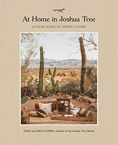 At Home in Joshua Tree: A Field Guide to Desert Living [Idioma Inglés]