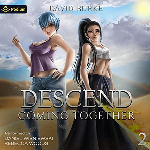 Coming Together: Descend, Book 2