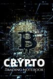 Crypto Trading Notebook: 6x9 - Trading Crypto Log Book , Crypto Trading Notebook, Crypto Trading And Investing Journal, Log Book For Crypto, Investors, Cryptocurrency Trading, Crypto Trading