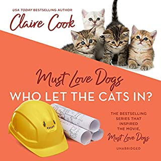 Must Love Dogs: Who Let the Cats In? cover art
