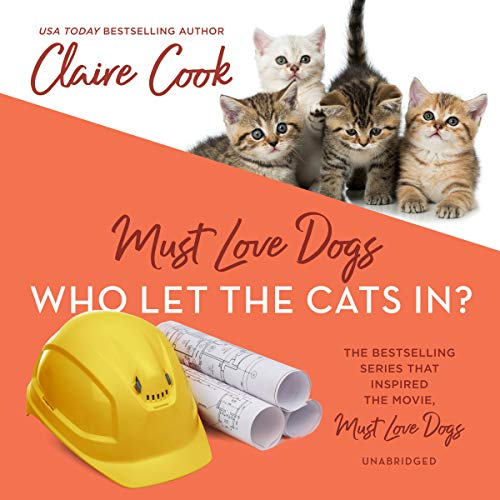 Must Love Dogs: Who Let the Cats In? audiobook cover art