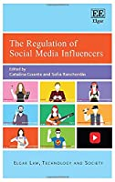 The Regulation of Social Media Influencers (Elgar Law, Technology and Society)
