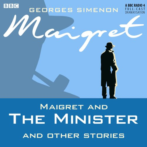 Maigret and the Minister and Other Stories (Dramatised)                   By:                                                                                                                                 Georges Simenon                               Narrated by:                                                                                                                                 Maurice Denham                      Length: 2 hrs and 57 mins     19 ratings     Overall 4.3