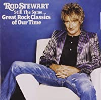 Still the Same...Great Rock Classics Of Our Time by Rod Stewart (2014-07-28)