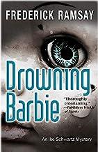 Drowning Barbie (Ike Schwartz Series Book 9)